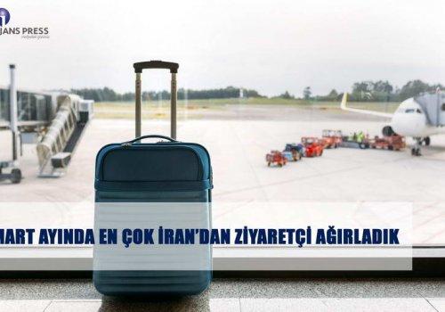 MART AYINDA EN ÇOK İRAN'DAN ZİYARETÇİ AĞIRLADIK ...