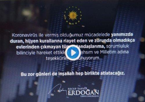 Erdoğan'dan koronavirüs mesajı: Zorunda olmadıkça kesinlikle evden dışarı çıkmamalısınız...